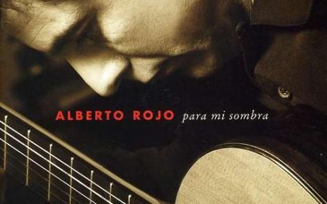 Alberto Rojo – Para mi sombra
